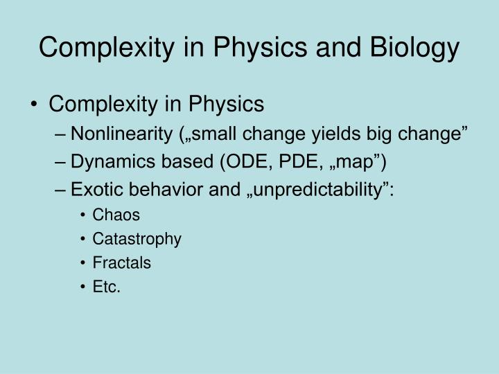 Complexity in Physics and Biology