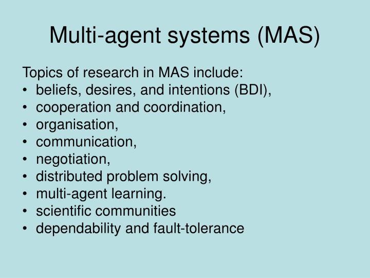 Multi-agent systems (MAS)