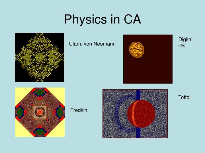 Physics in CA