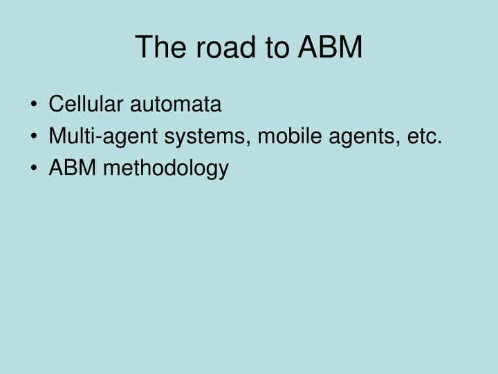 The road to ABM