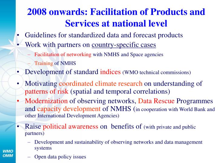2008 onwards: Facilitation of Products and Services at national level