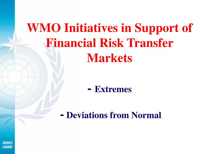 WMO Initiatives in Support of Financial Risk Transfer Markets