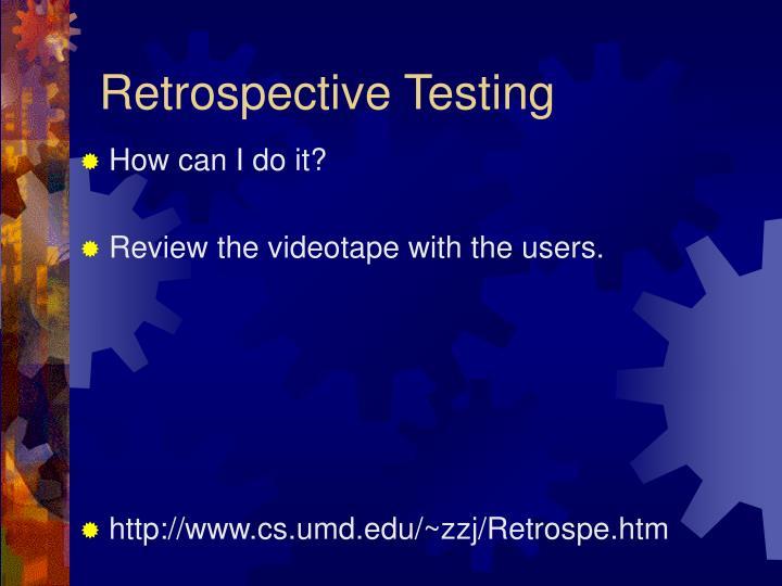 Retrospective Testing