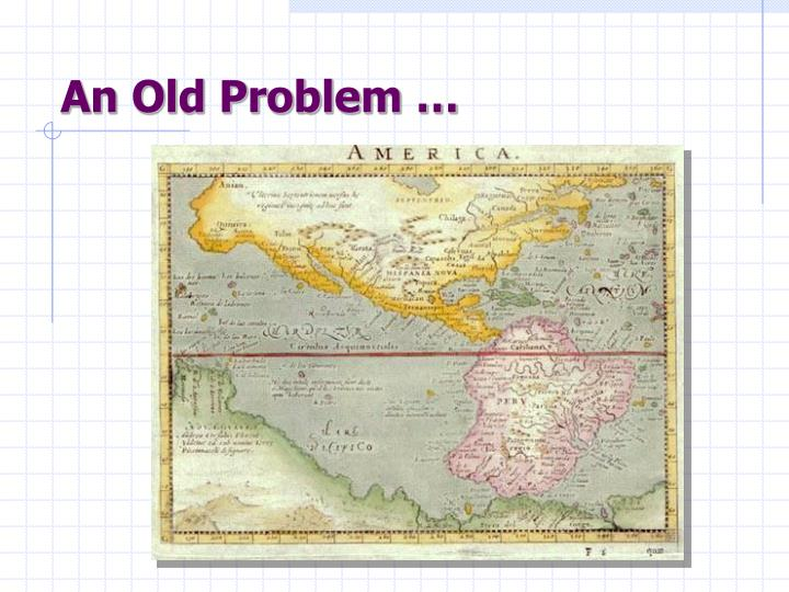 An Old Problem …