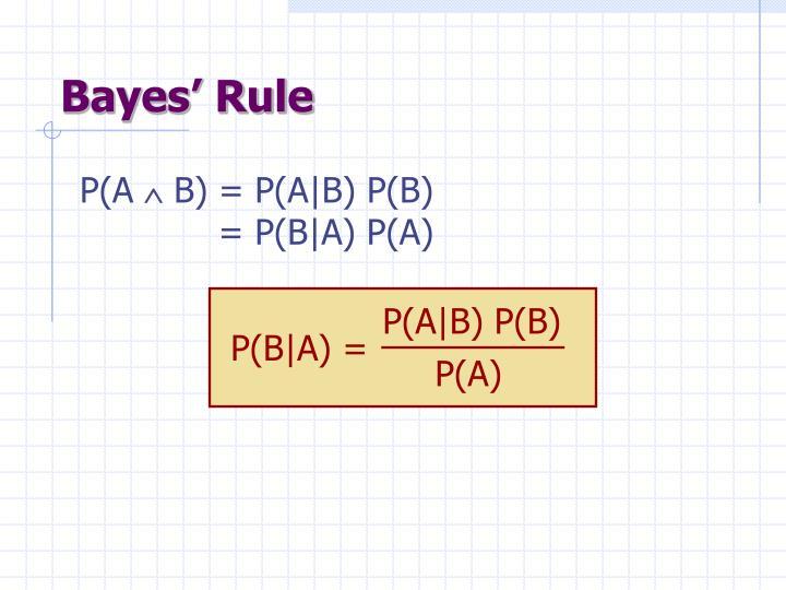 P(A|B) P(B)