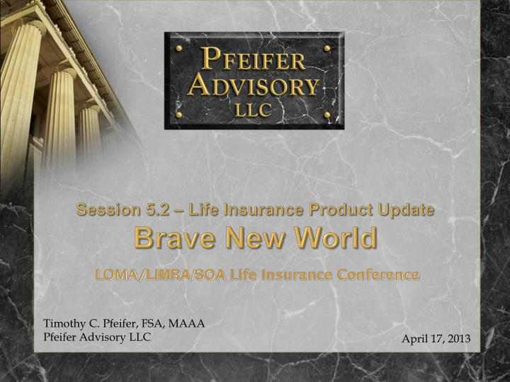 Session 5.2 – Life Insurance Product Update