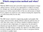 which compression method and when1