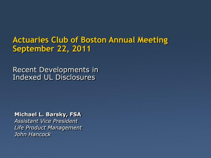 Actuaries Club of Boston Annual Meeting September 22, 2011