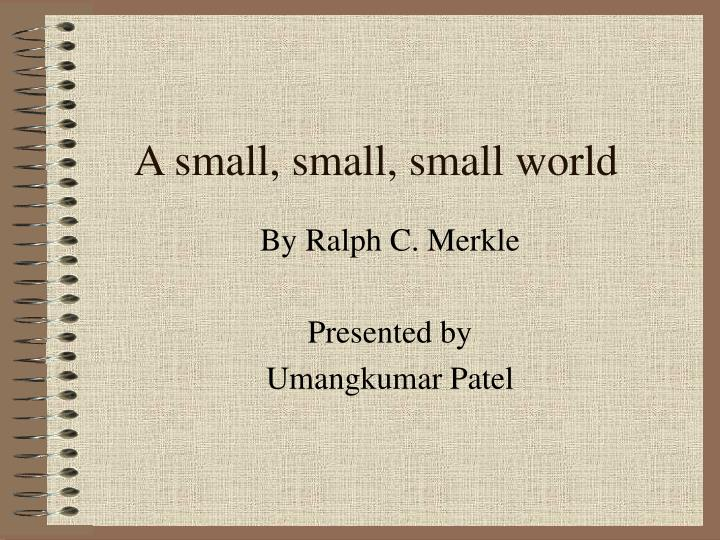 A small small small world