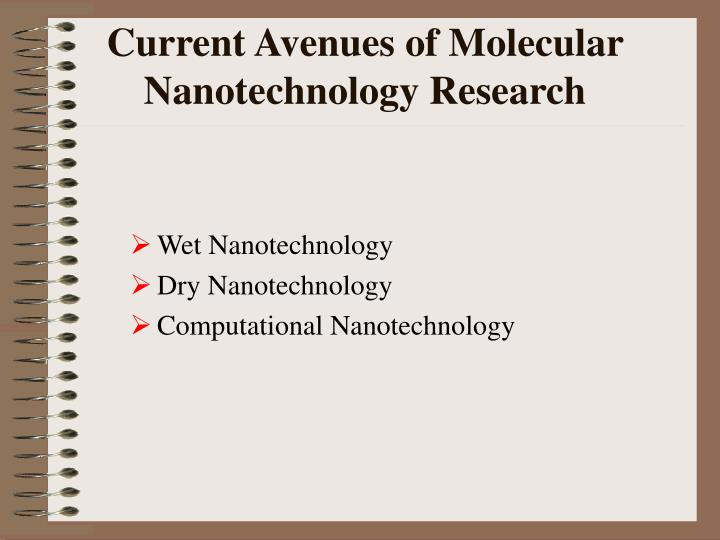 Current Avenues of Molecular Nanotechnology Research