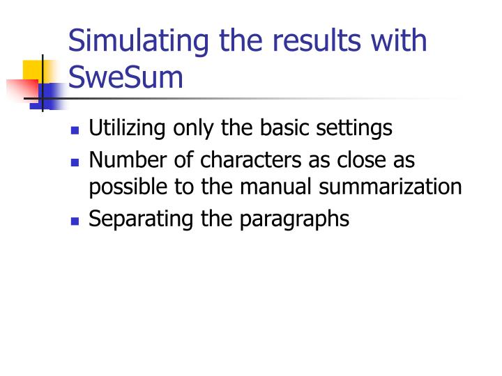 Simulating the results with SweSum