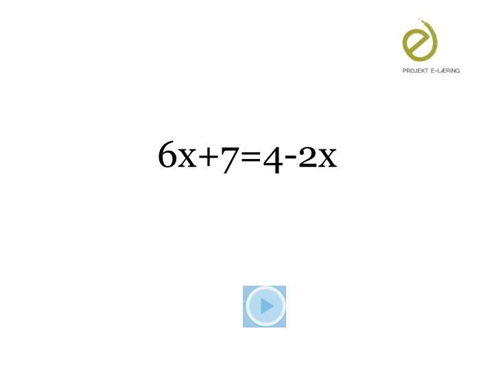 6x+7=4-2x