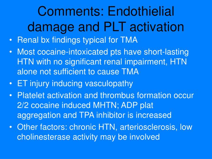 Comments: Endothielial damage and PLT activation