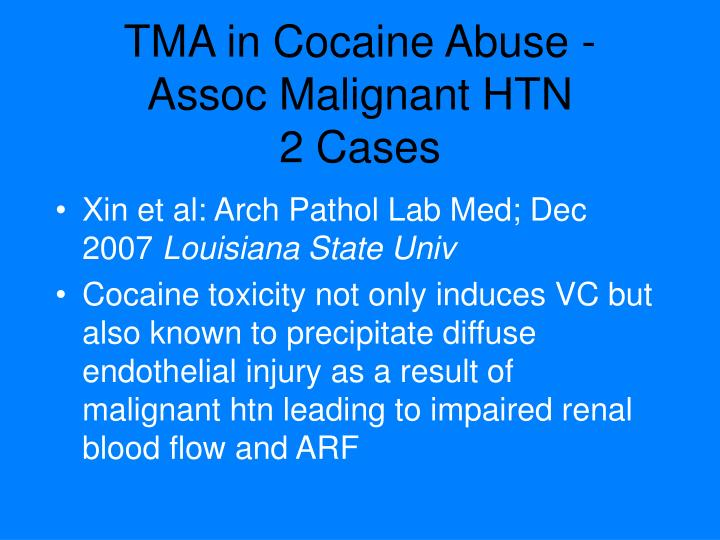 TMA in Cocaine Abuse - Assoc Malignant HTN