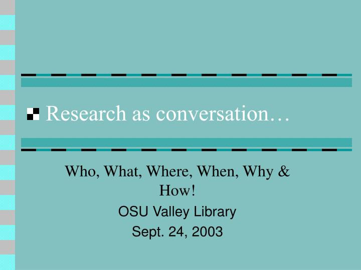 Research as conversation