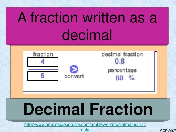 A fraction written as a decimal
