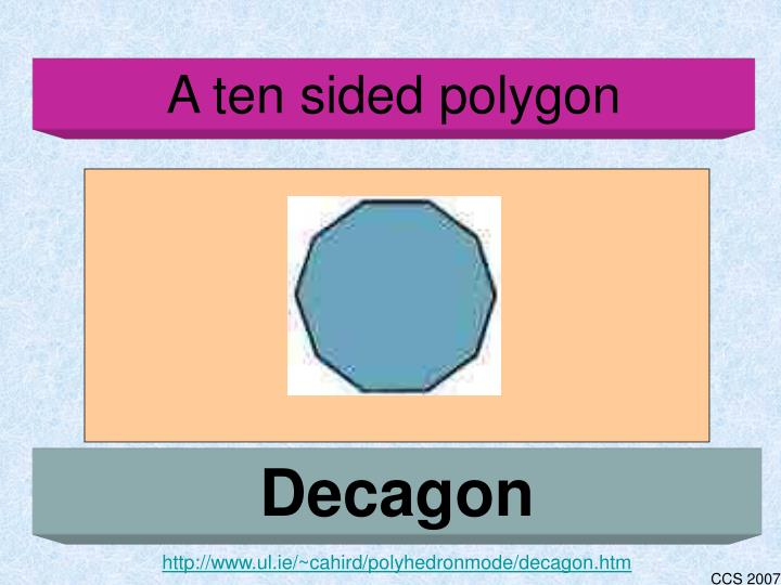 A ten sided polygon