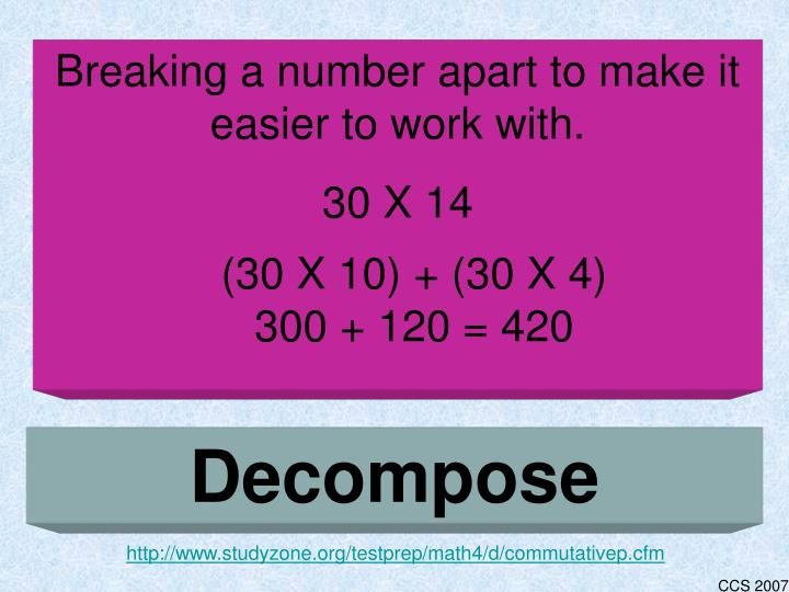 Breaking a number apart to make it easier to work with.