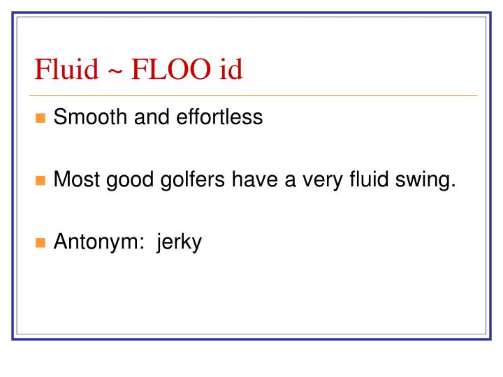 Fluid ~ FLOO id