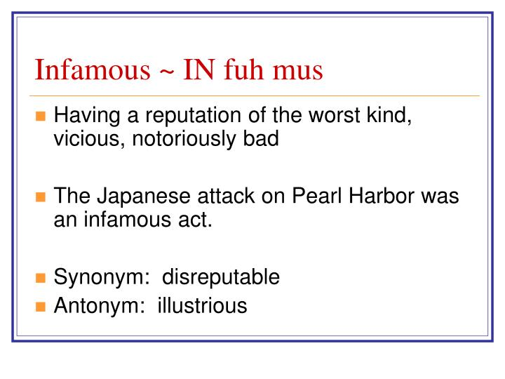 Infamous ~ IN fuh mus