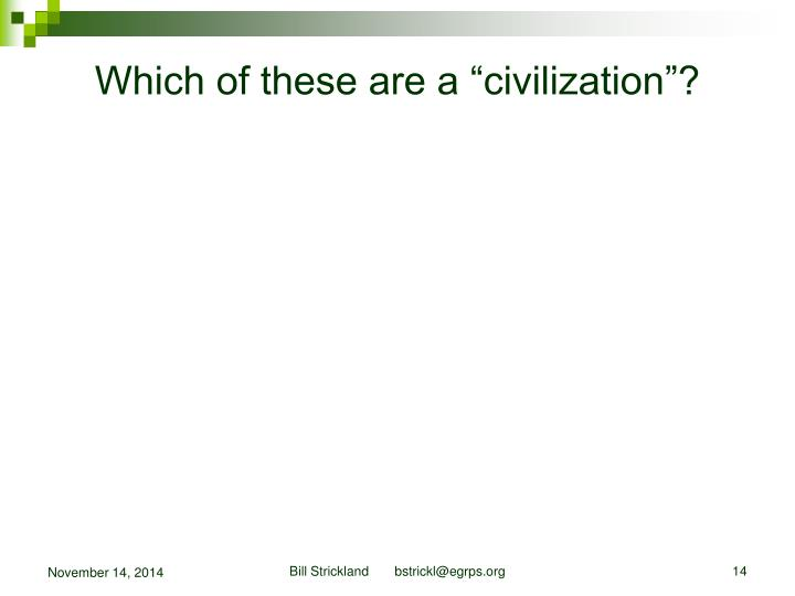"""Which of these are a """"civilization""""?"""