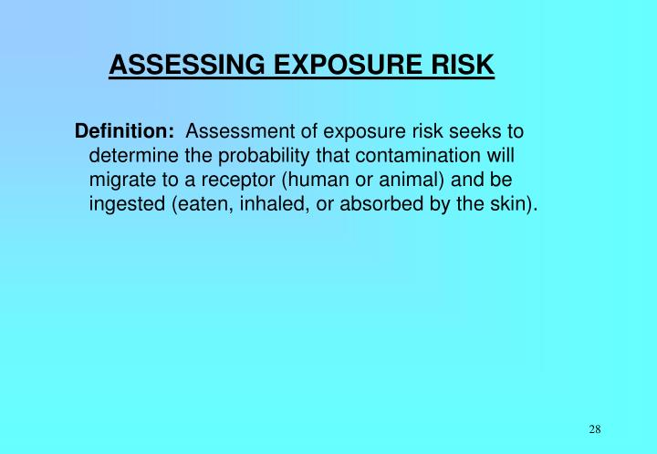 ASSESSING EXPOSURE RISK