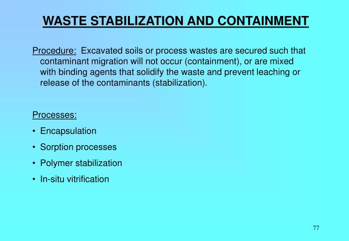 WASTE STABILIZATION AND CONTAINMENT