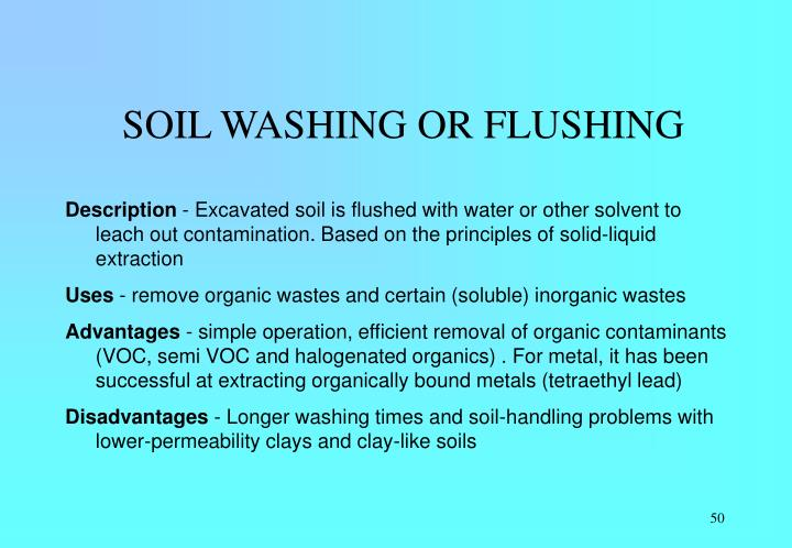 SOIL WASHING OR FLUSHING