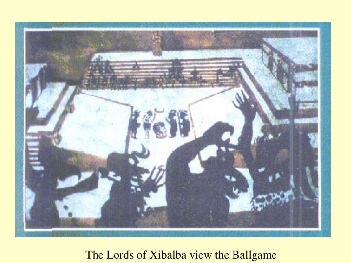 The Lords of Xibalba view the Ballgame
