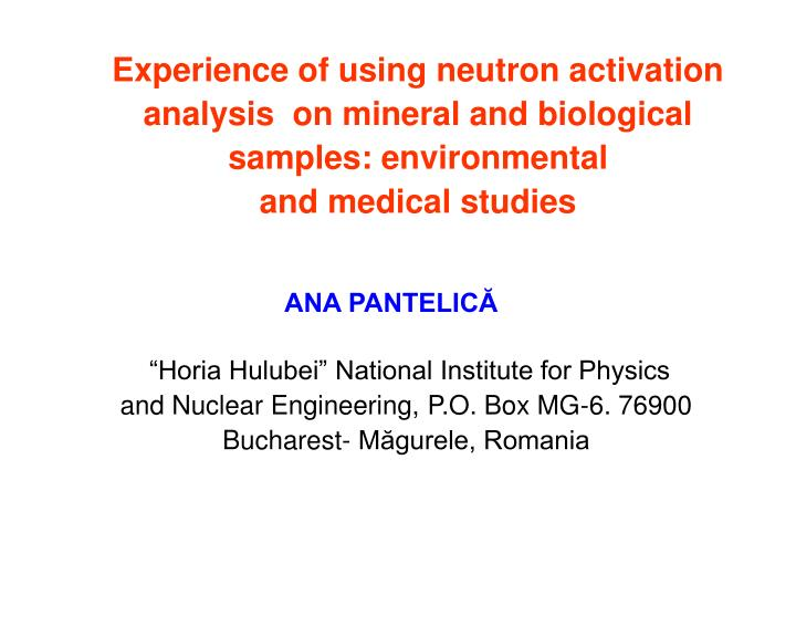 Experience of using neutron activation analysis  on mineral and biological samples: environmental