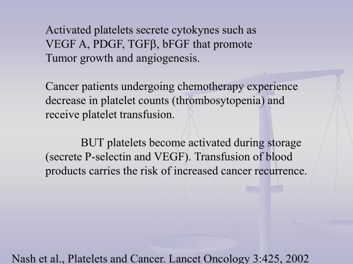 Activated platelets secrete cytokynes such as