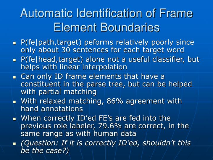 Automatic Identification of Frame Element Boundaries