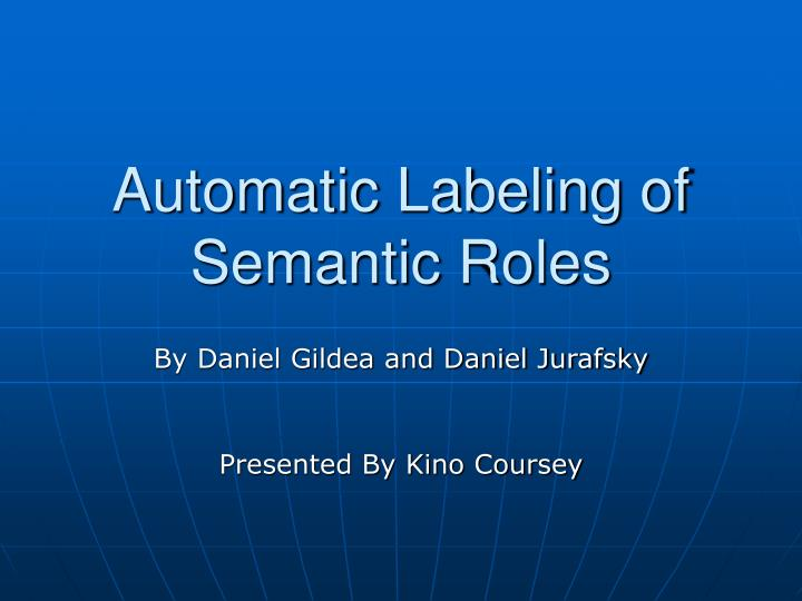 Automatic labeling of semantic roles