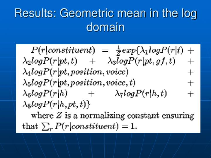 Results: Geometric mean in the log domain