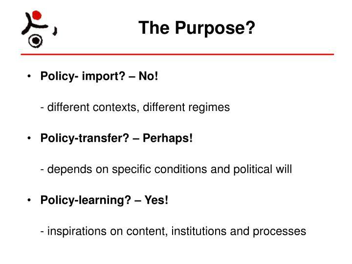 The Purpose?