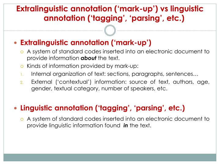 Extralinguistic annotation mark up vs linguistic annotation tagging parsing etc