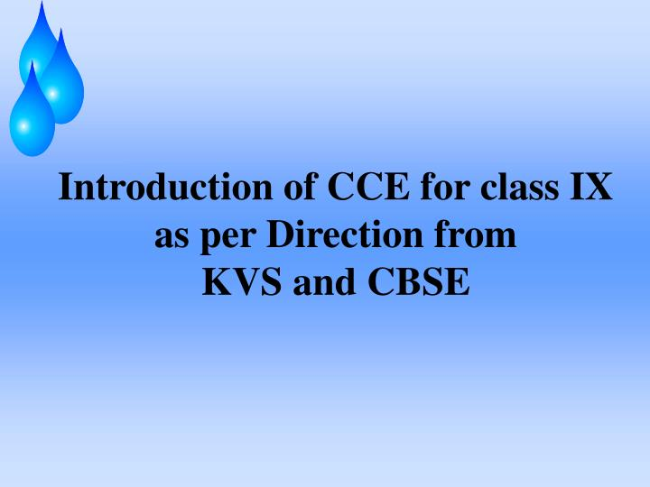 Introduction of CCE for class IX as per Direction from