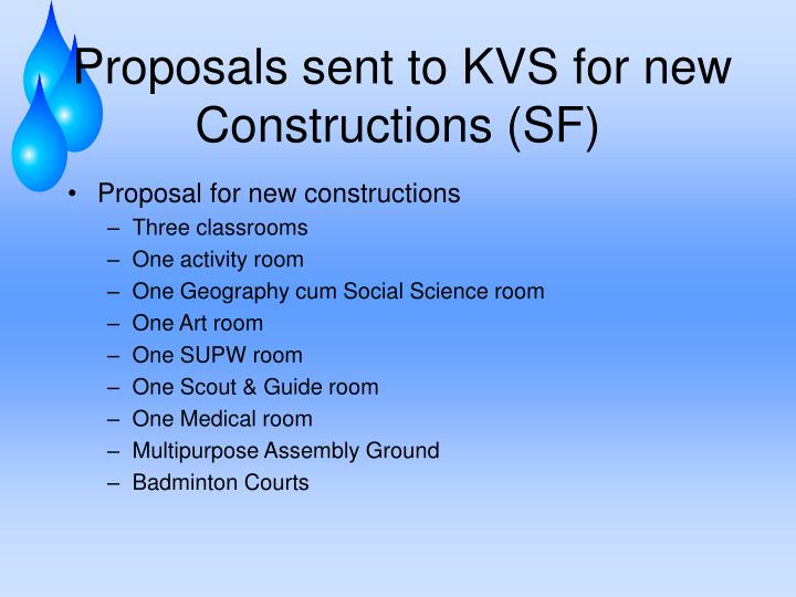 Proposals sent to KVS for new Constructions (SF)