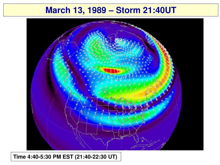 March 13, 1989 – Storm 21:40UT