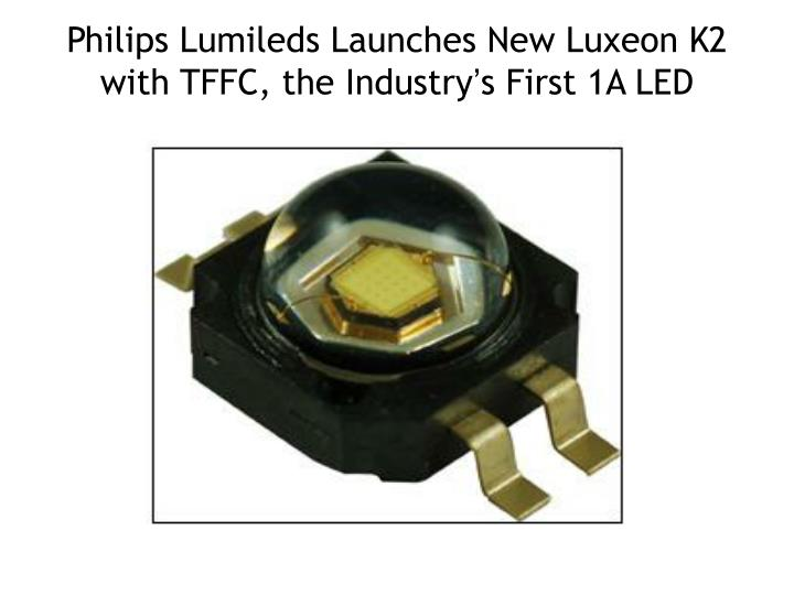 Philips Lumileds Launches New Luxeon K2 with TFFC, the Industry