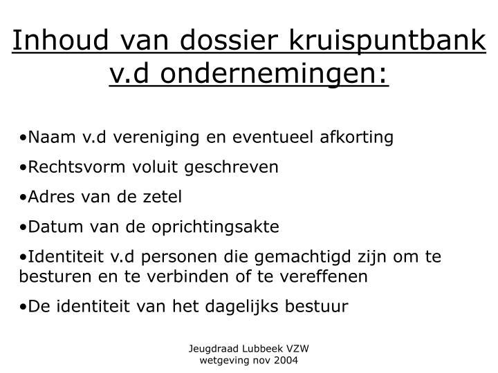 Inhoud van dossier kruispuntbank v.d ondernemingen: