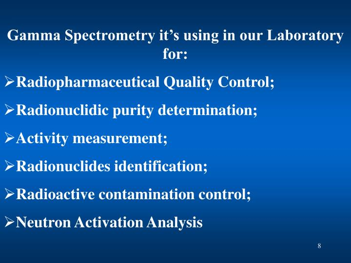Gamma Spectrometry it's using in our Laboratory for: