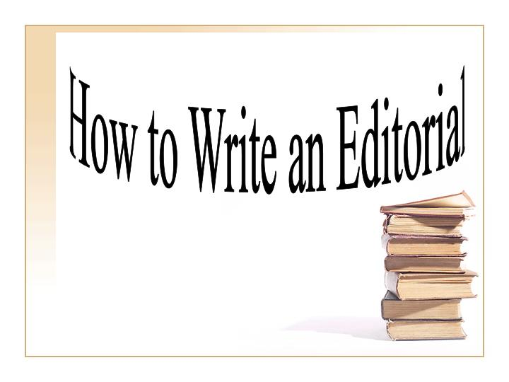 How to Write an Editorial