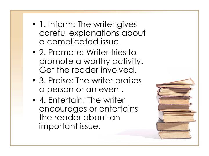 1. Inform: The writer gives careful explanations about a complicated issue.