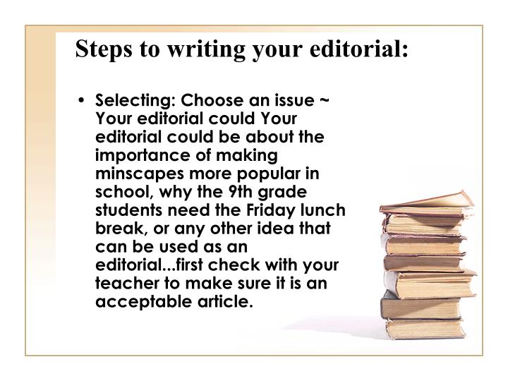 Steps to writing your editorial: