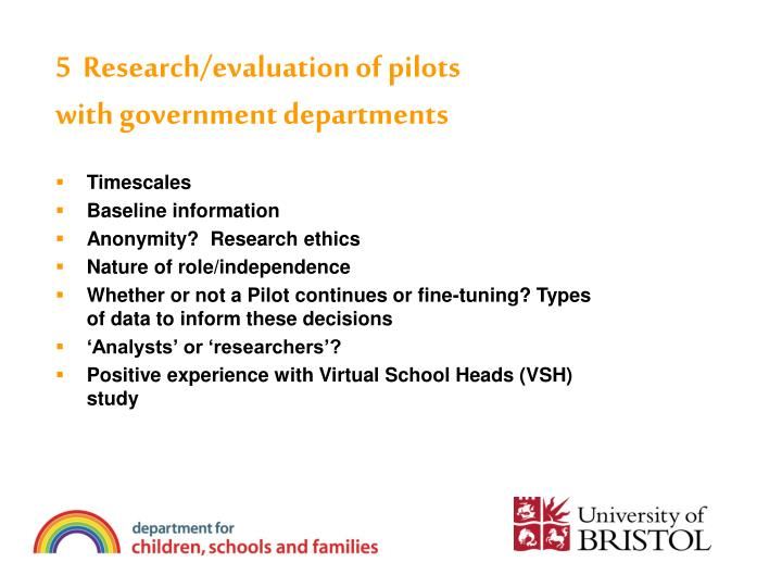 5  Research/evaluation of pilots