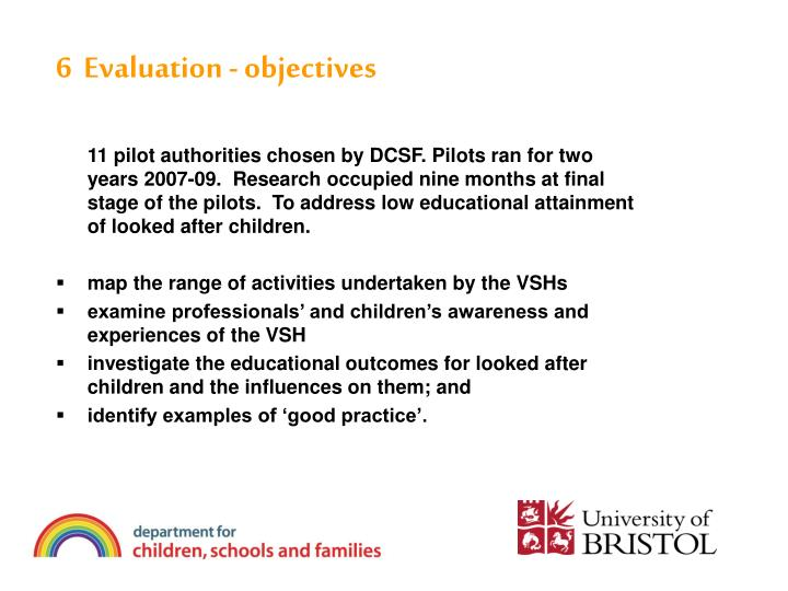 6  Evaluation - objectives