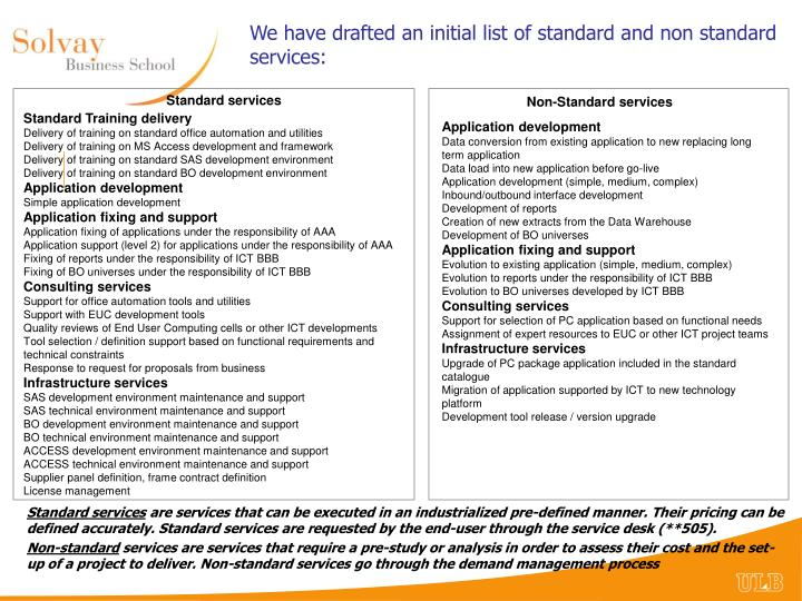 We have drafted an initial list of standard and non standard services: