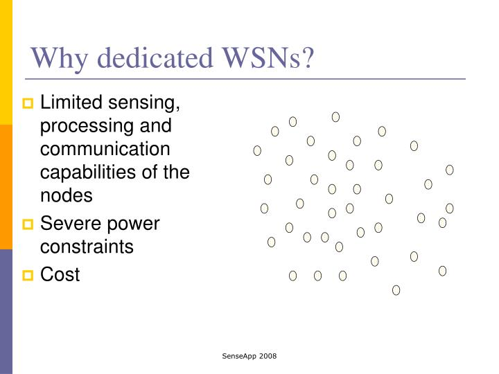 Limited sensing, processing and communication capabilities of the nodes