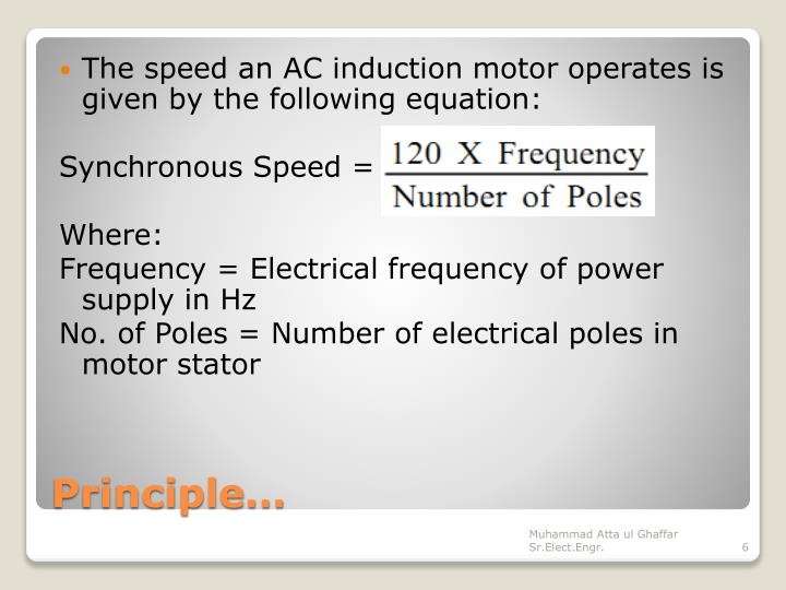 The speed an AC induction motor operates is given by the following equation: